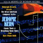 Biograph Presents Jerome Kern from Rare Piano Rolls