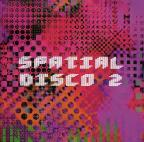 Spatial Disco, Vol. 2