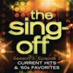 Sing-Off: Season 3: Episode 3 - Current Hits & 60's Favorites