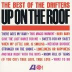 Up on the Roof: Best of the Drifters