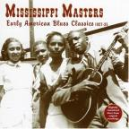 Mississippi Masters: Early American Blues Classics 1927-1935
