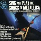 Can You Rock? Sing & Play the Songs of Metallica