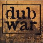 Dub, The War & the Ugly