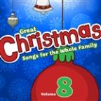 Great Christmas Songs For The Whole Family, Vol. 8