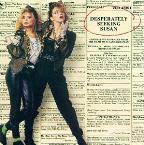 Desperately Seeking Susan/Making Mr. Right