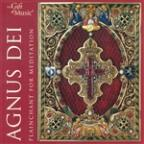 Agnus Dei: Plainchant for Meditation