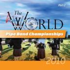 World Pipe Band Championships 2010, Vol. 2