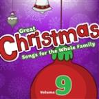 Great Christmas Songs For The Whole Family, Vol. 9