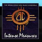 Intense Measures / The Brian Conn New Music Ensemble