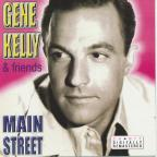 Gene Kelly & Friends: Main Street