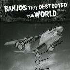 Banjos That Destroyed the World, Vol. 2
