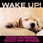 Wake Up! Good Morning, Good Day Songs