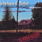 In The House Of Mystery-Unplugged