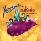 Let's Submerge: The Anthology