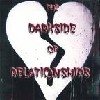 Darkside of Relationships