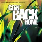 Quicsktar Productions Presents : Goin Back Home volume 5