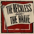 Reckless And The Brave - Single