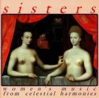 Sisters: Women's Music From Celestial Harmonies