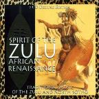 Spirit Of The Zulu African Renaissance