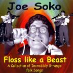 Floss Like a Beast: A Collection of Incredibly Strange Folk Songs