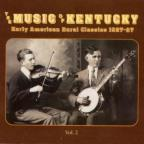 Music of Kentucky: Early American Rural Classics 1927 - 1937, Vol. 2