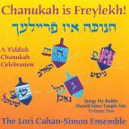 Vol. 2 - Chanukah Is Freylekh! A Yiddish Chanukah Ce