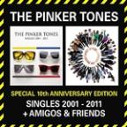 Special 10th Anniversary Edition - Singles 2001-2011 + Amigos & Friends
