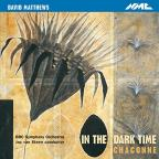 David Matthews: In the Dark Time; Chaconne