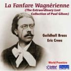 La Fanfare Wagnerienne: The Extraordinary Lost Collection of Paul Gilson
