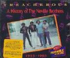 Treacherous: A History Of The Neville Brothers