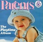 Parents - The Playtime Album