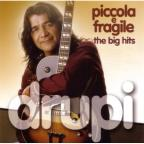 Piccola E Fragile-The Big Hits