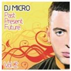 Past Present Future Vol. 2 (Continuous DJ Mix By DJ Micro)