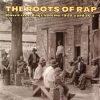 Roots of Rap: Classic Recordings from the 1920's and 30's