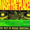 Mash Up The Place! The Best Of Reggae Dancehall