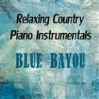 Relaxing Country Piano Instrumentals: Blue Bayou