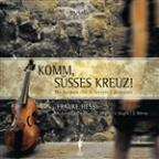 Komm, Susses Kreuz!: The German Viol in Fantastic Dialogues