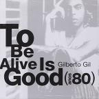 To Be Good Is To Be Alive - Anos 80