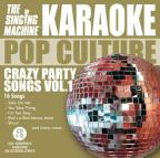 Karaoke Pop Culture: Crazy Party Songs, Vol. 1