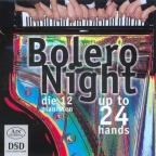 Bolero Night: Up to 24 Hands