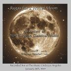 Ragas For A Winter Moon: Live At The Music Circle