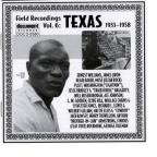 Field Recordings, Vol. 6: Texas (1933 - 1958)