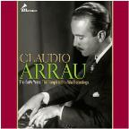 Claudio Arrau - The Early Years -Complete Pre-War Recordings