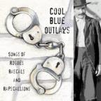 Cool Blue Outlaws: Songs Of Rogues, Rascals And Rapscallions