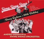 Sing Sing Sing!: Benny Goodman 100th Birthday