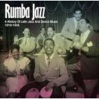Rumba Jazz: A History of Latin Jazz and Dance Music 1919-1945