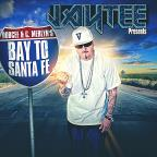 Presents Bay to Santa Fe