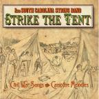 Strike the Tent (Civil War Songs & Campfire)