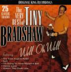 Very Best of Tiny Bradshaw: Well Oh Well