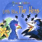 Little Blue, The Hero